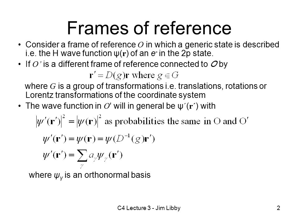 C4 Lecture 3 - Jim Libby1 Lecture 3 summary Frames of reference ...