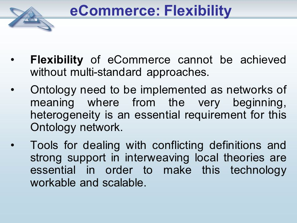 Flexibility of eCommerce cannot be achieved without multi-standard approaches.