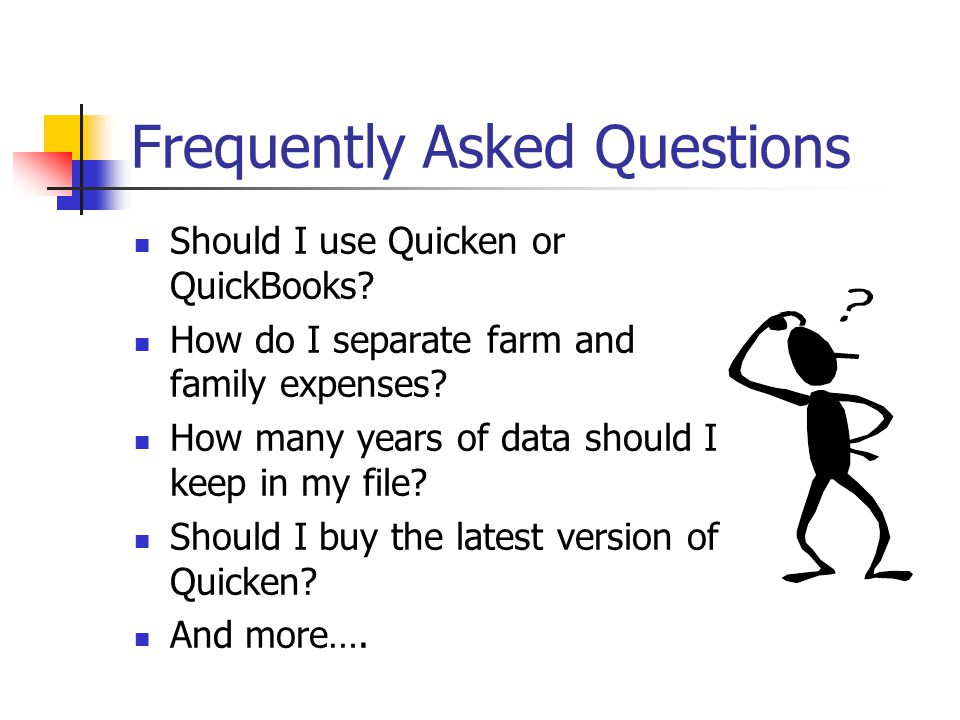 Frequently Asked Questions Should I use Quicken or QuickBooks.