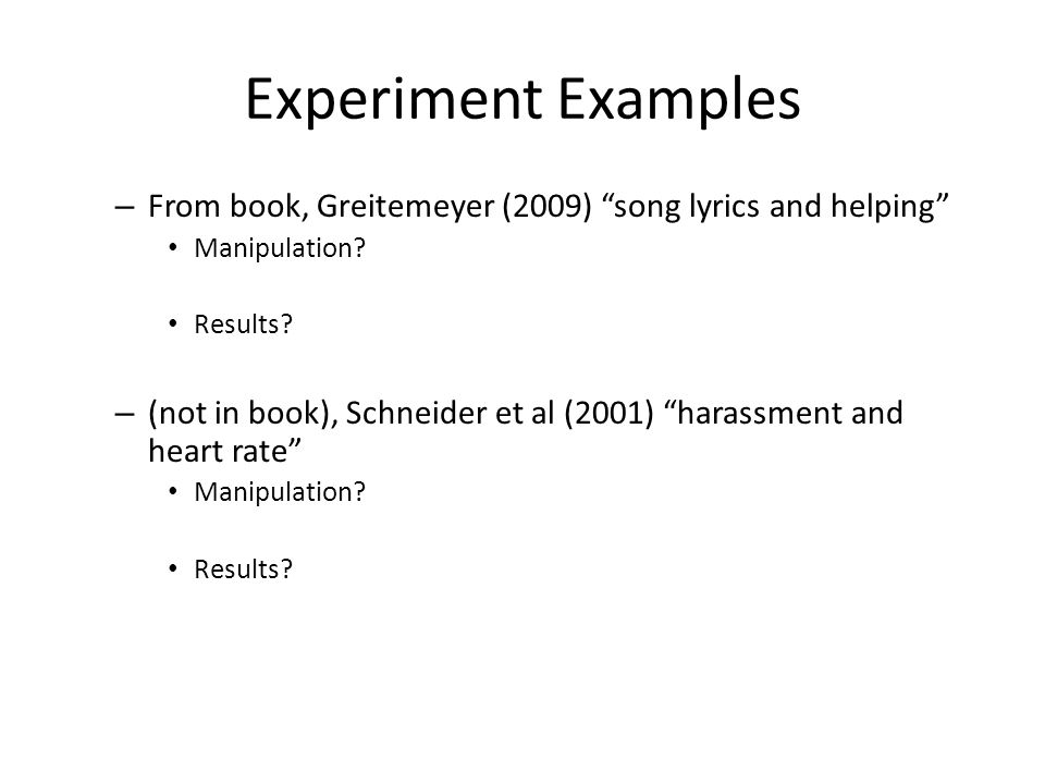 Experiment Examples – From book, Greitemeyer (2009) song lyrics and helping Manipulation.
