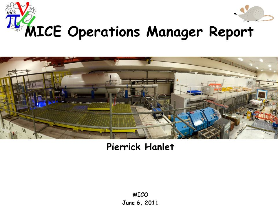Pierrick Hanlet MICO June 6, 2011 MICE Operations Manager Report