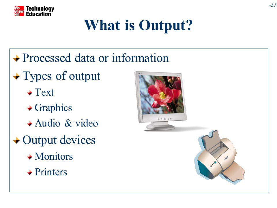-13 What is Output.