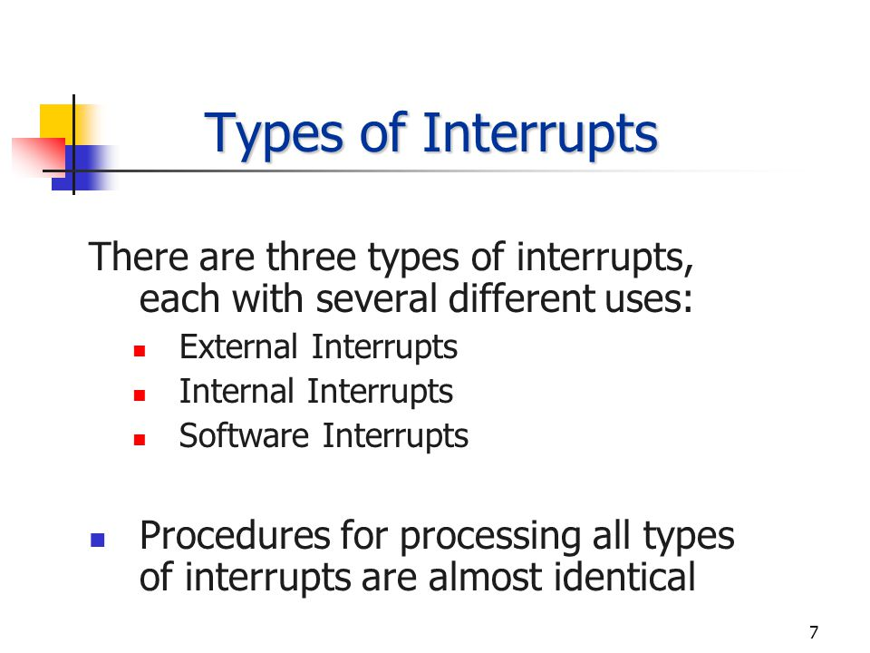 6 Data Transfer With Interrupt 1) When a peripheral is ready it sends an interrupt signal the the CPU 2) The CPU stops execution of the program 3) Accepts data from peripheral 4) Returns to the interrupted program