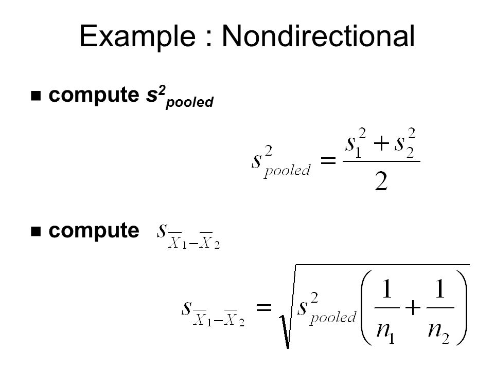 Example : Nondirectional n compute s 2 pooled n compute