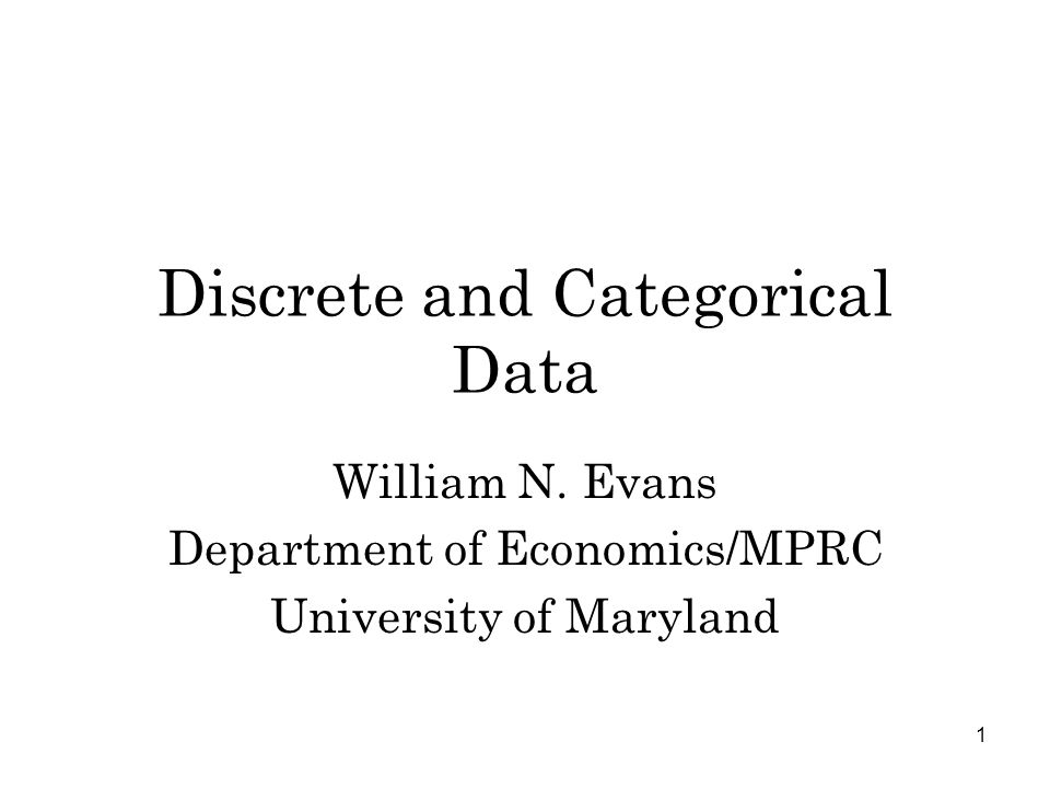 1 Discrete and Categorical Data William N.