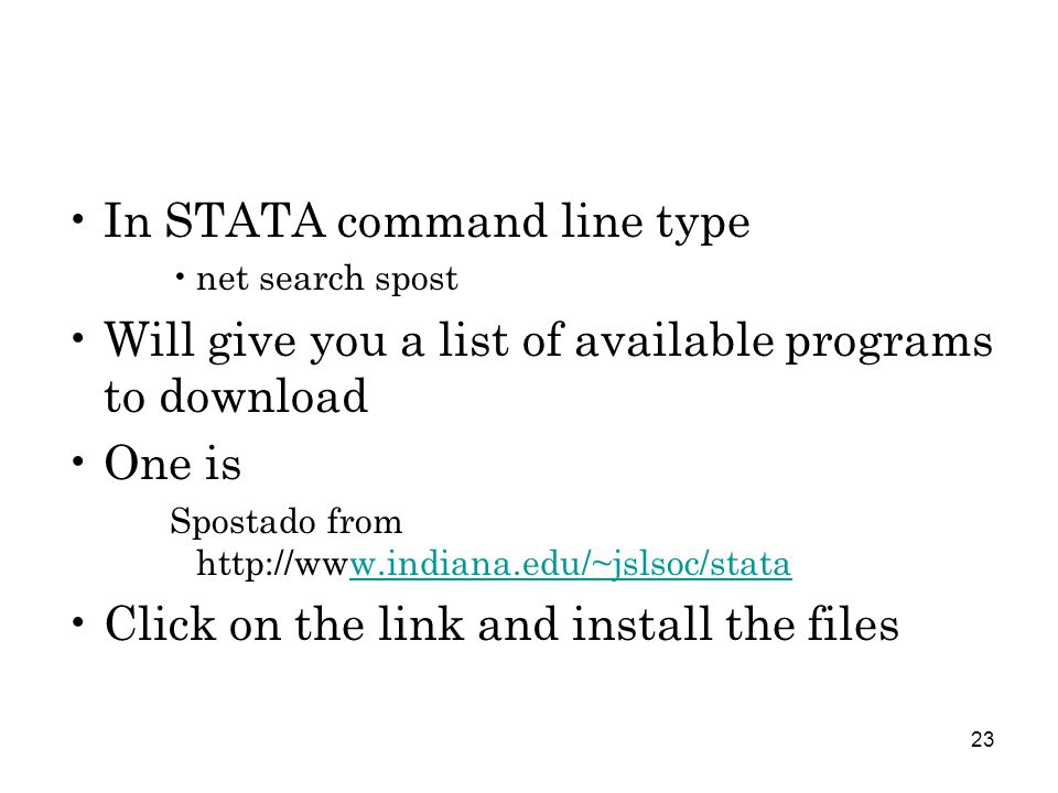 23 In STATA command line type net search spost Will give you a list of available programs to download One is Spostado from http://www.indiana.edu/~jslsoc/stataw.indiana.edu/~jslsoc/stata Click on the link and install the files