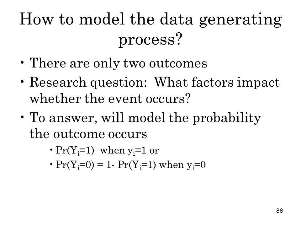 86 How to model the data generating process.