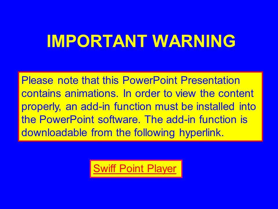 IMPORTANT WARNING Please note that this PowerPoint Presentation contains animations.