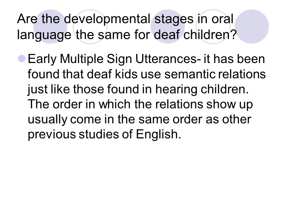 Are the developmental stages in oral language the same for deaf children.