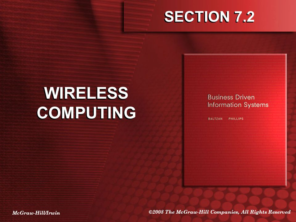 McGraw-Hill/Irwin ©2008 The McGraw-Hill Companies, All Rights Reserved SECTION 7.2 WIRELESS COMPUTING