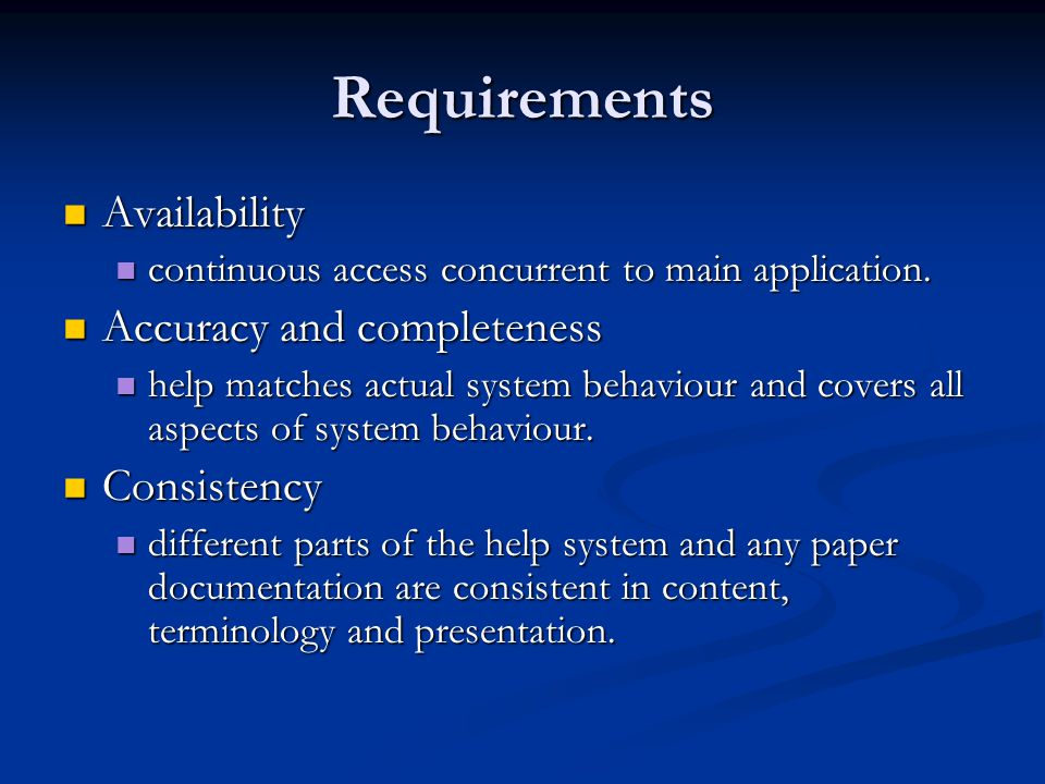 Requirements Availability Availability continuous access concurrent to main application.