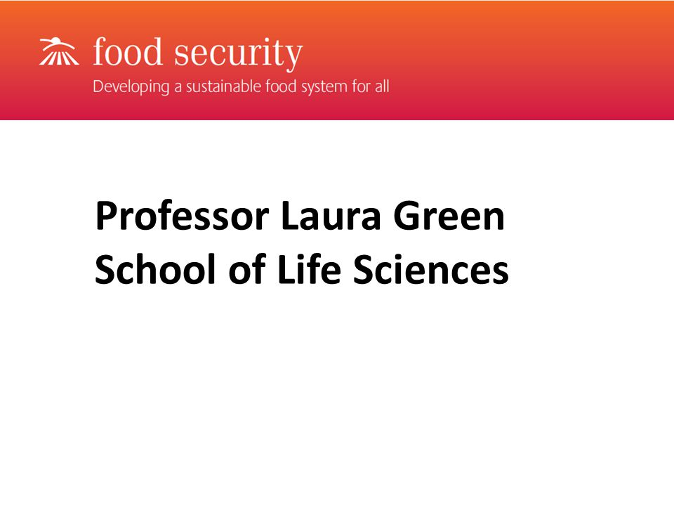 Professor Laura Green School of Life Sciences