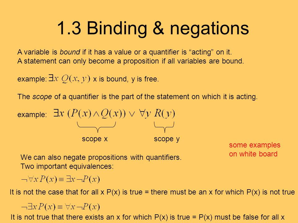 1.3 Binding & negations A variable is bound if it has a value or a quantifier is acting on it.