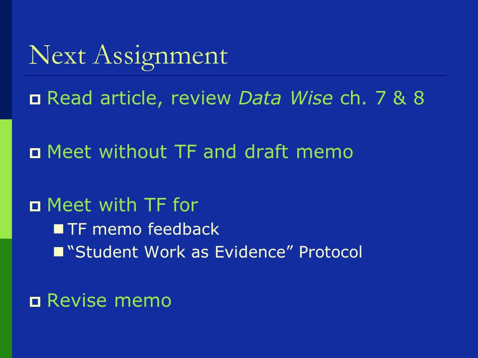 Next Assignment  Read article, review Data Wise ch.
