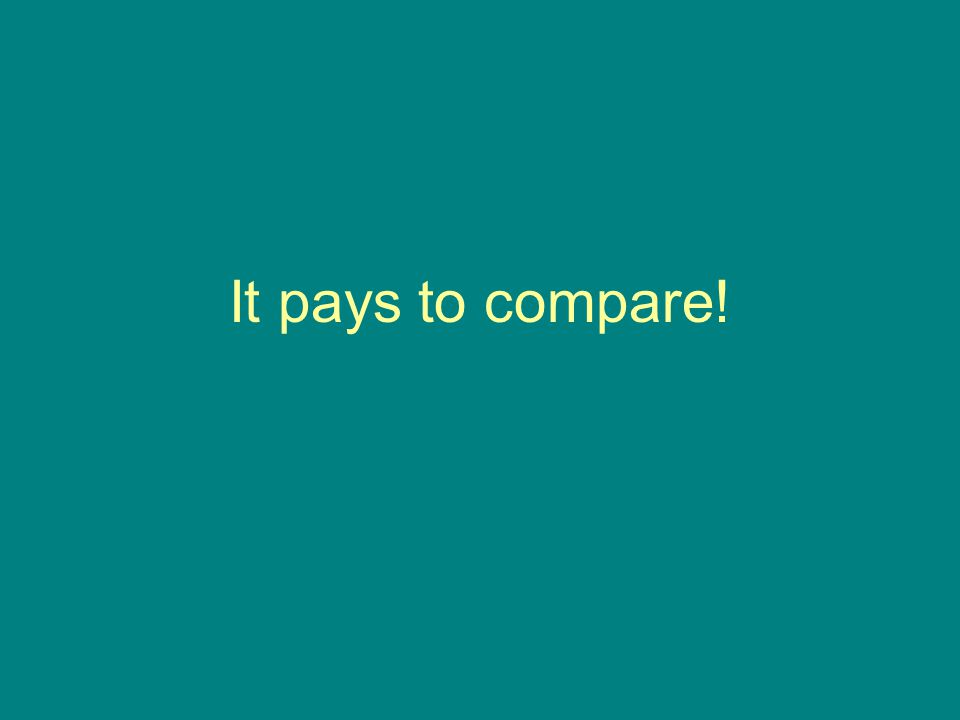 It pays to compare!