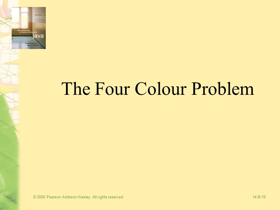 © 2006 Pearson Addison-Wesley. All rights reserved14 B-19 The Four Colour Problem