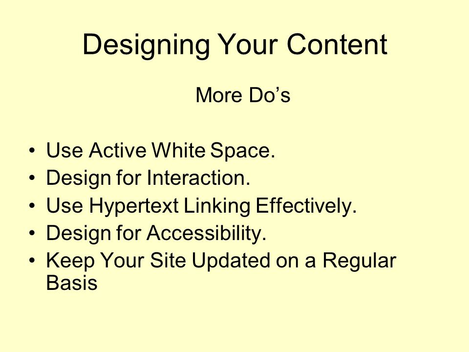 Designing Your Content More Do's Use Active White Space.