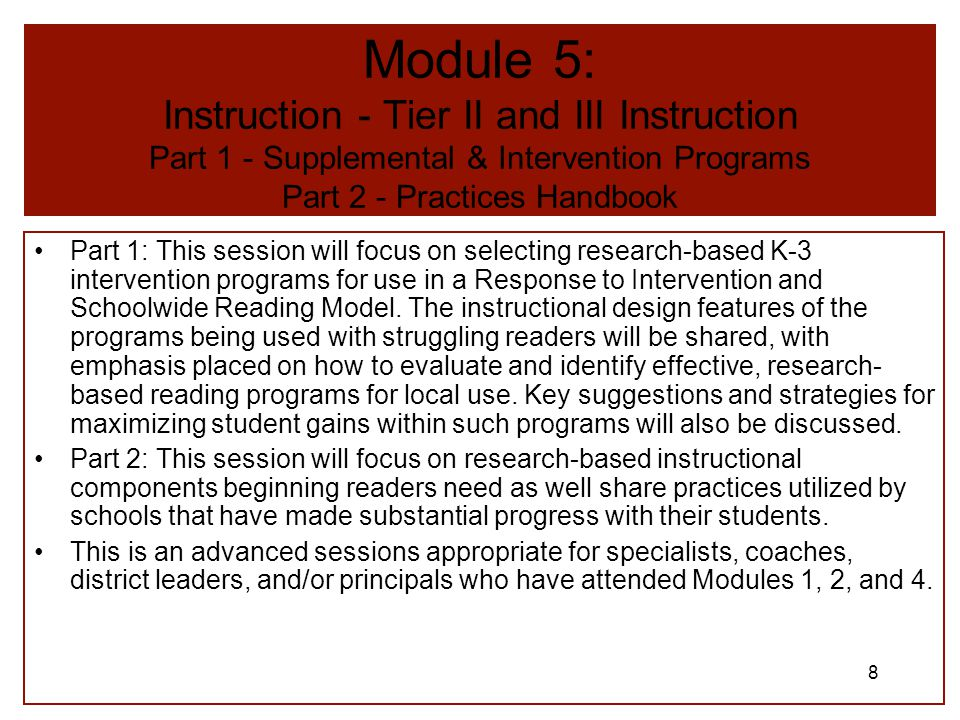 7 Module 4: Instruction - Tier I Instruction: Using a Core Reading Program (90-Minute Reading Block) The adoption of a core program is only the beginning step to effective reading instruction.