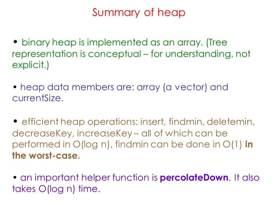 Summary of heap binary heap is implemented as an array.