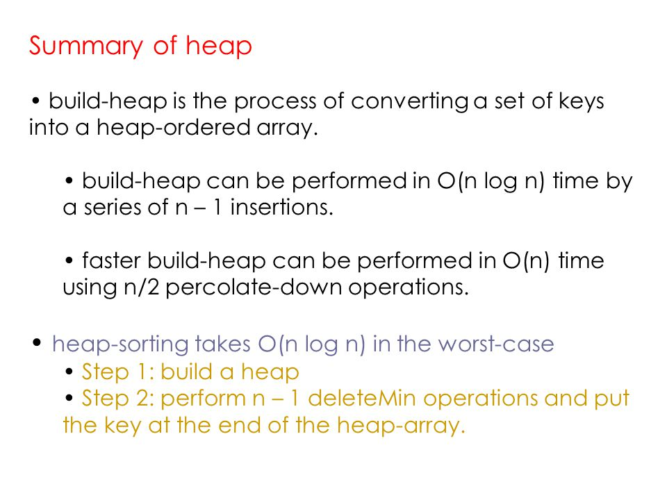 Summary of heap build-heap is the process of converting a set of keys into a heap-ordered array.