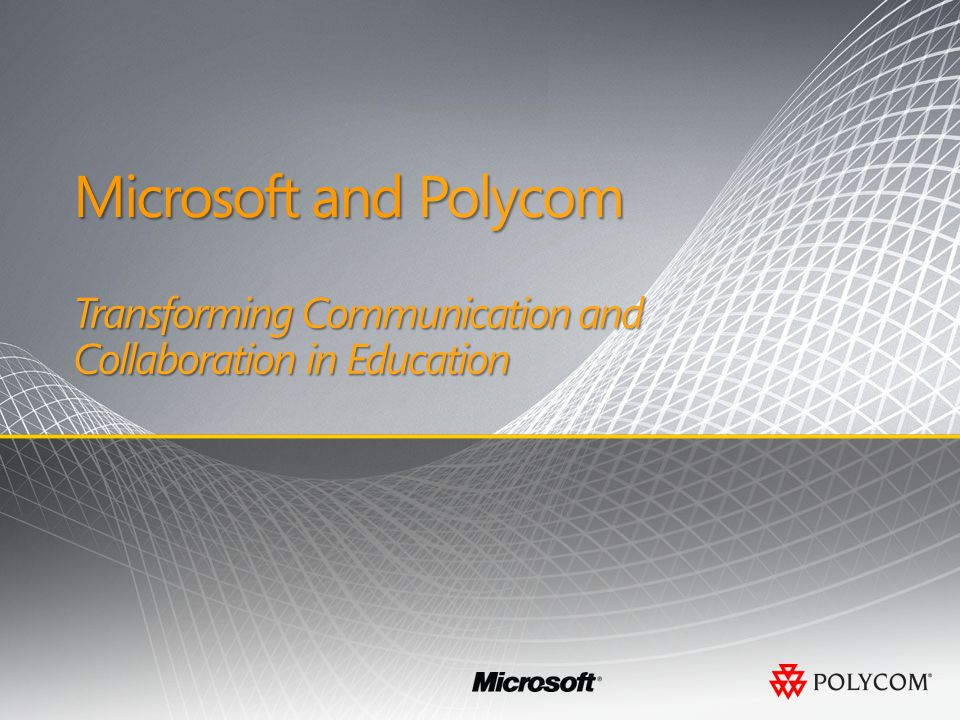 Microsoft and Polycom Microsoft and Polycom Transforming Communication and Collaboration in Education