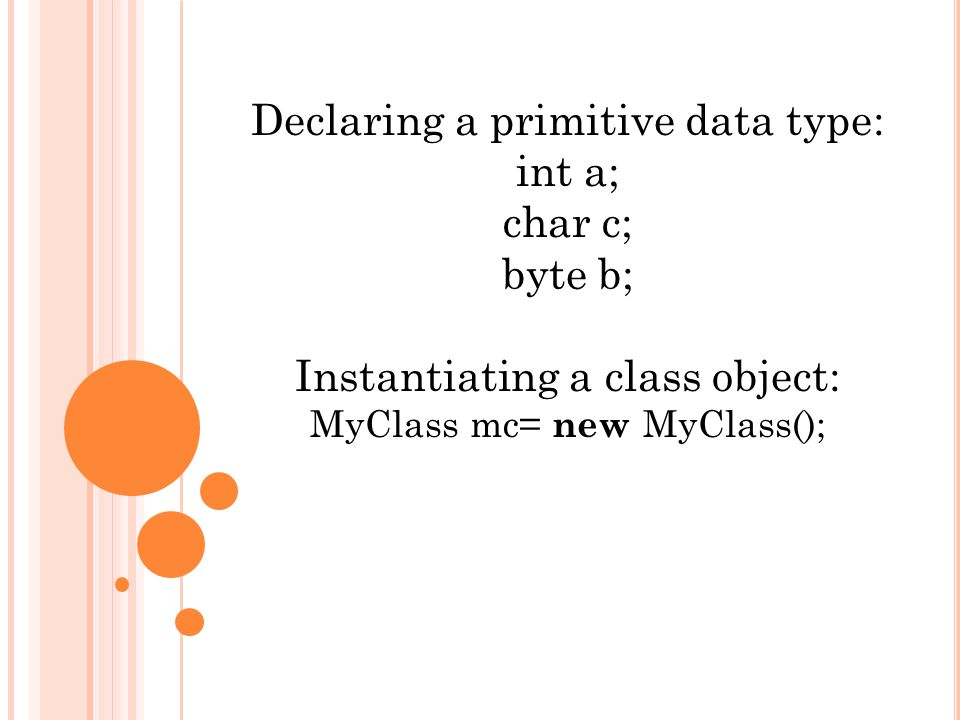 What is a class a class definition is a blueprint to build objects 4 declaring a primitive data type int a char c byte b instantiating a class object myclass mc new myclass malvernweather Gallery