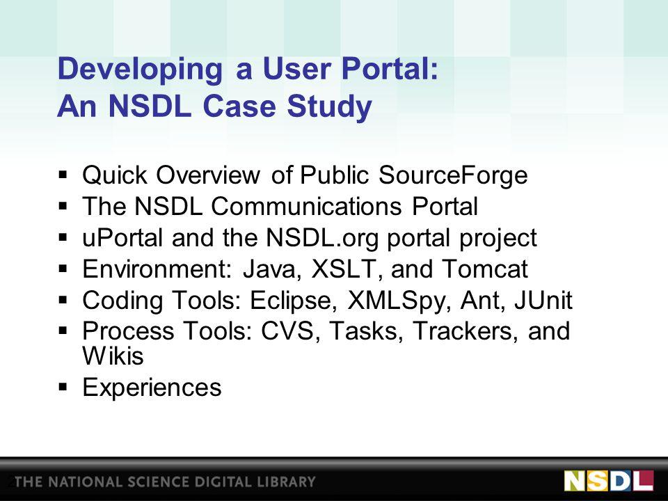 Developing the NSDL User Portal Dean Krafft, Cornell University