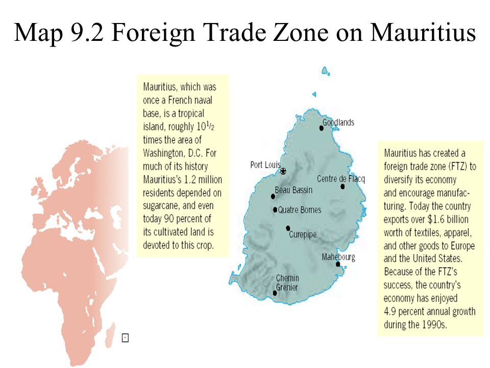 ©2004 Prentice Hall9-22 Map 9.2 Foreign Trade Zone on Mauritius