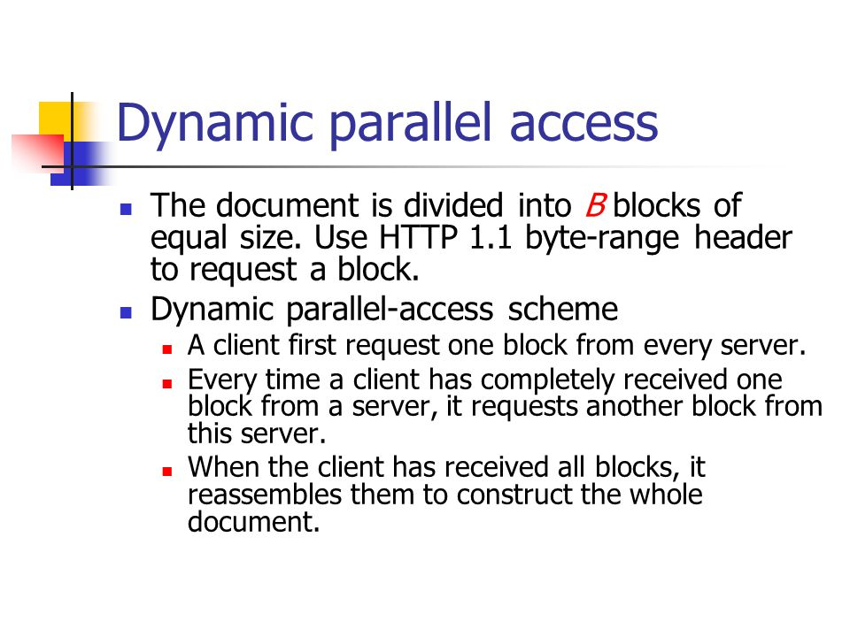 Dynamic parallel access The document is divided into B blocks of equal size.