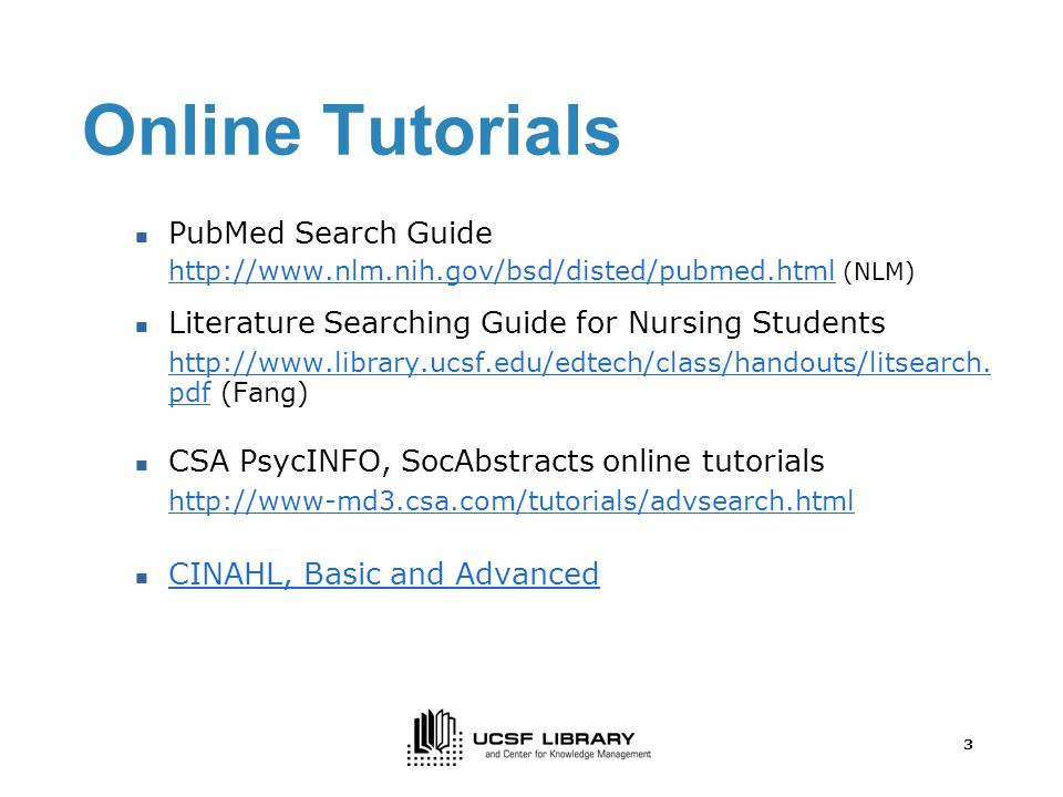 3 Online Tutorials PubMed Search Guide     (NLM) Literature Searching Guide for Nursing Students