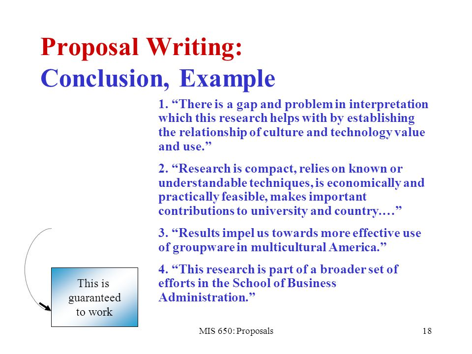 how to write a conclusion for a proposal How to write a conclusion in a conclusion paragraph, you summarize what you've written about in your paper when you're writing a good conclusion paragraph, you need to think about the main point that you want to get across and be sure it's included.