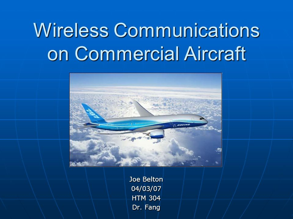 Wireless Communications on Commercial Aircraft Joe Belton 04