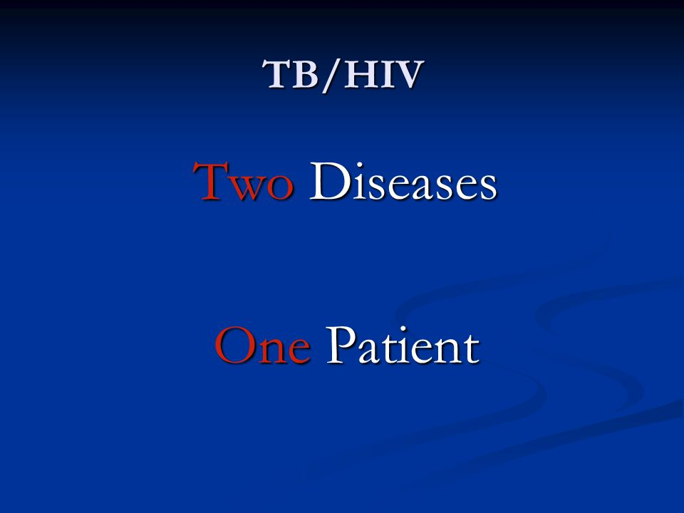 TB/HIV Two Diseases One Patient