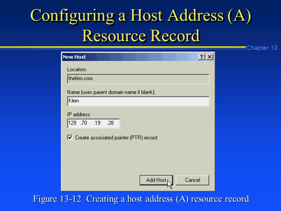 Chapter 13 Configuring a Host Address (A) Resource Record Figure Creating a host address (A) resource record