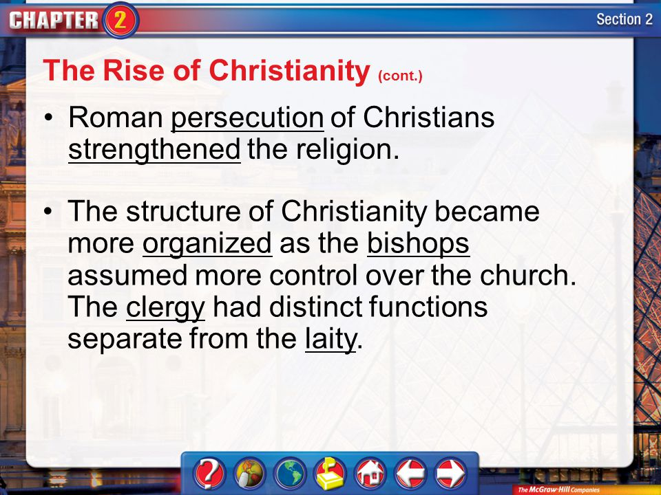 Section 2 Roman persecution of Christians strengthened the religion.
