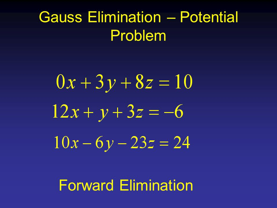 Gauss Elimination – Potential Problem Forward Elimination