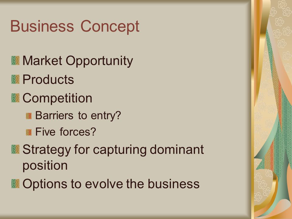 Business Concept Market Opportunity Products Competition Barriers to entry.