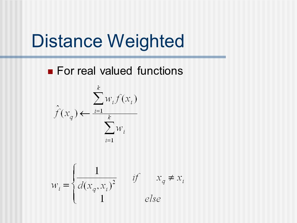 Distance Weighted For real valued functions