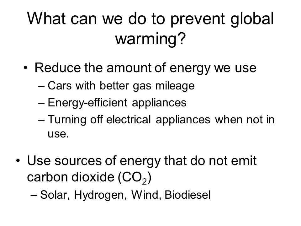 What can we do to prevent global warming.