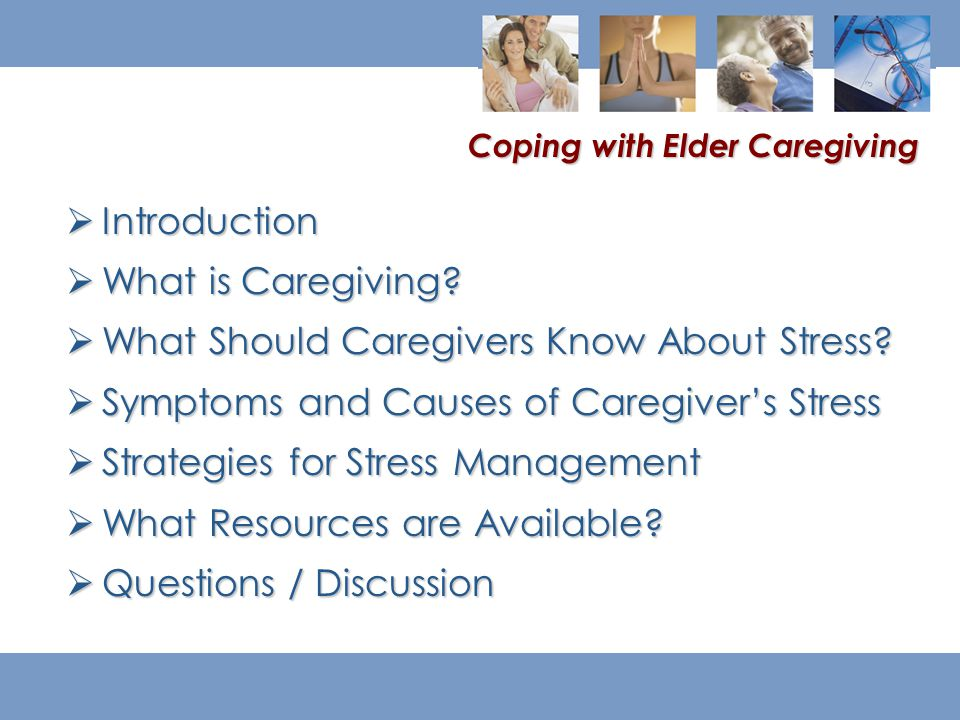  Introduction  What is Caregiving.  What Should Caregivers Know About Stress.