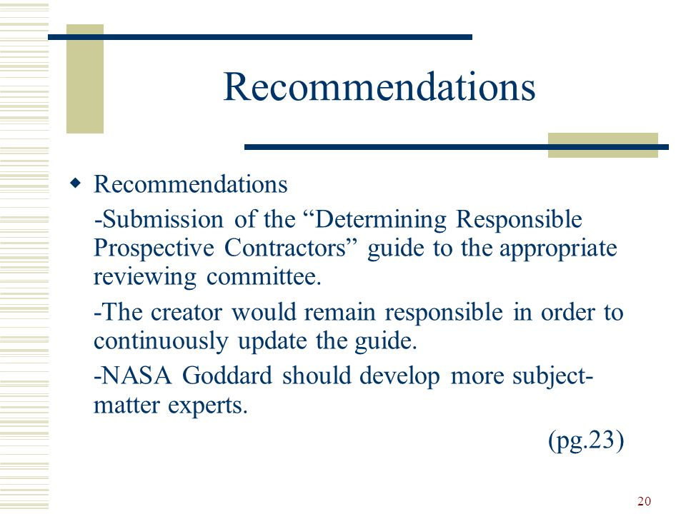 20 Recommendations  Recommendations -Submission of the Determining Responsible Prospective Contractors guide to the appropriate reviewing committee.