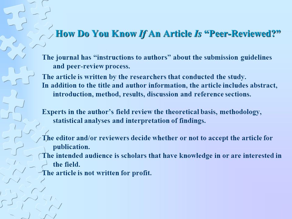 How Do You Know If An Article Is Peer-Reviewed The journal has instructions to authors about the submission guidelines and peer-review process.