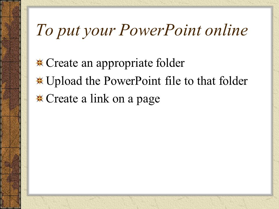 putting your powerpoint into webct to put your powerpoint online