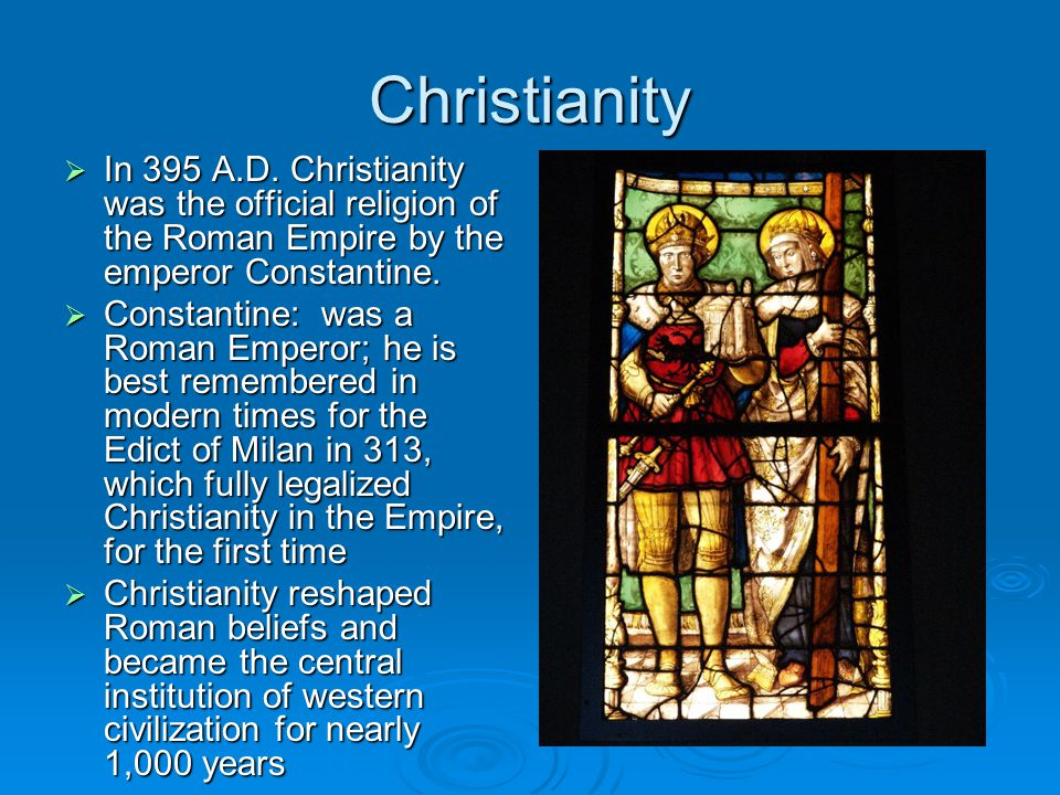 Christianity  In 395 A.D.