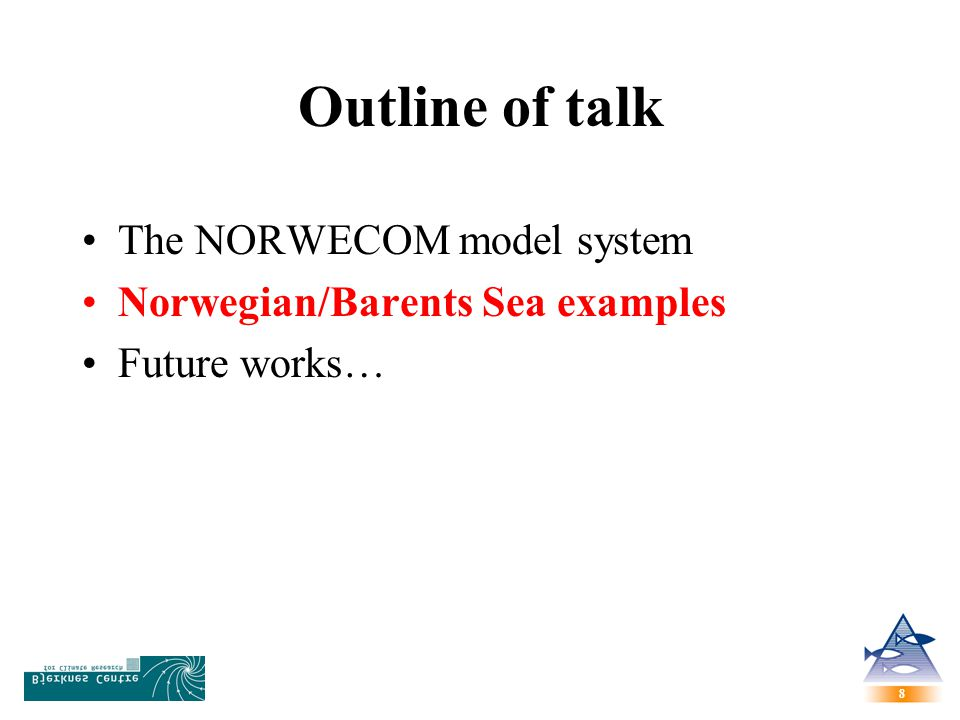 8 8 Outline of talk The NORWECOM model system Norwegian/Barents Sea examples Future works…