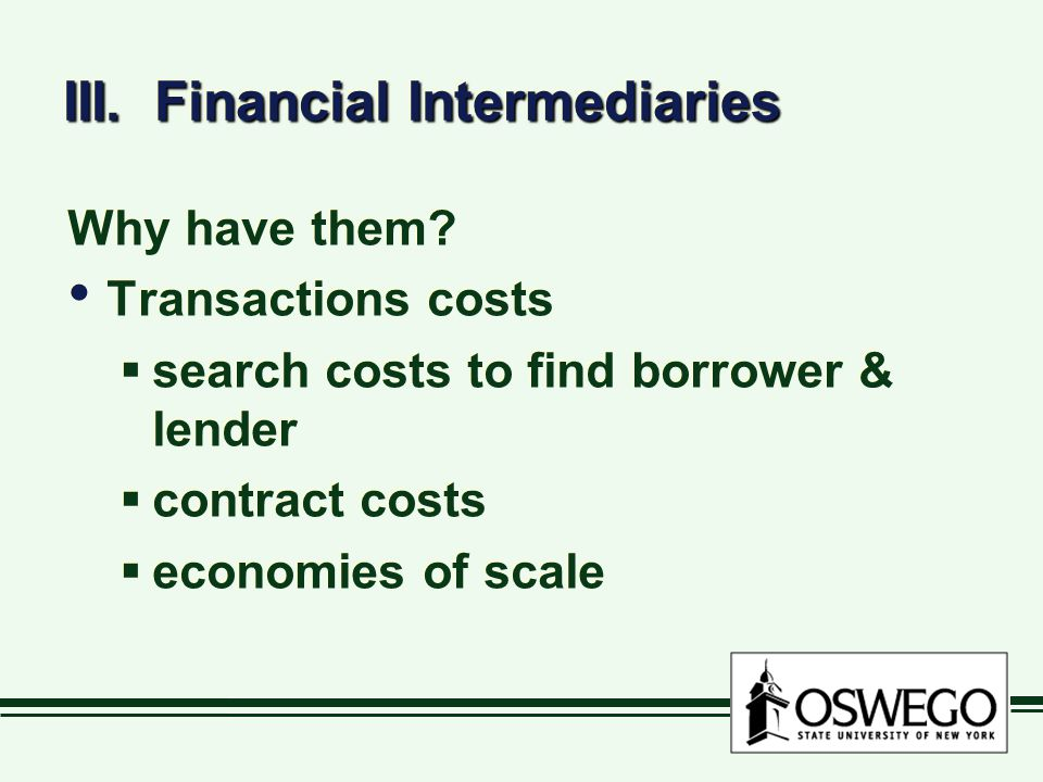 III. Financial Intermediaries Why have them.