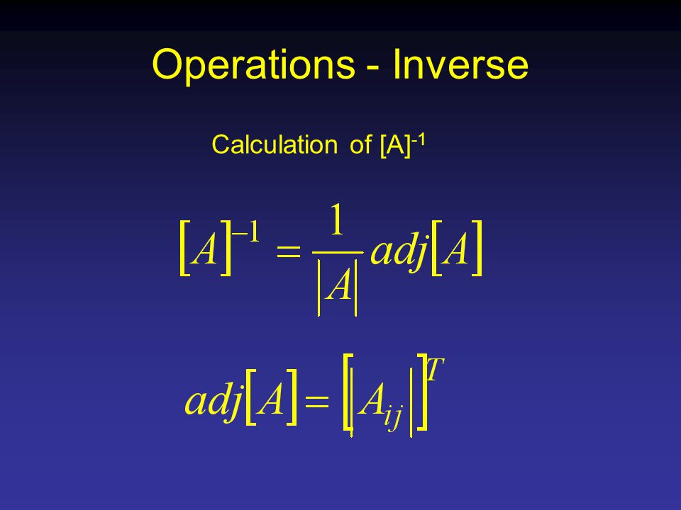 Operations - Inverse Calculation of [A] -1