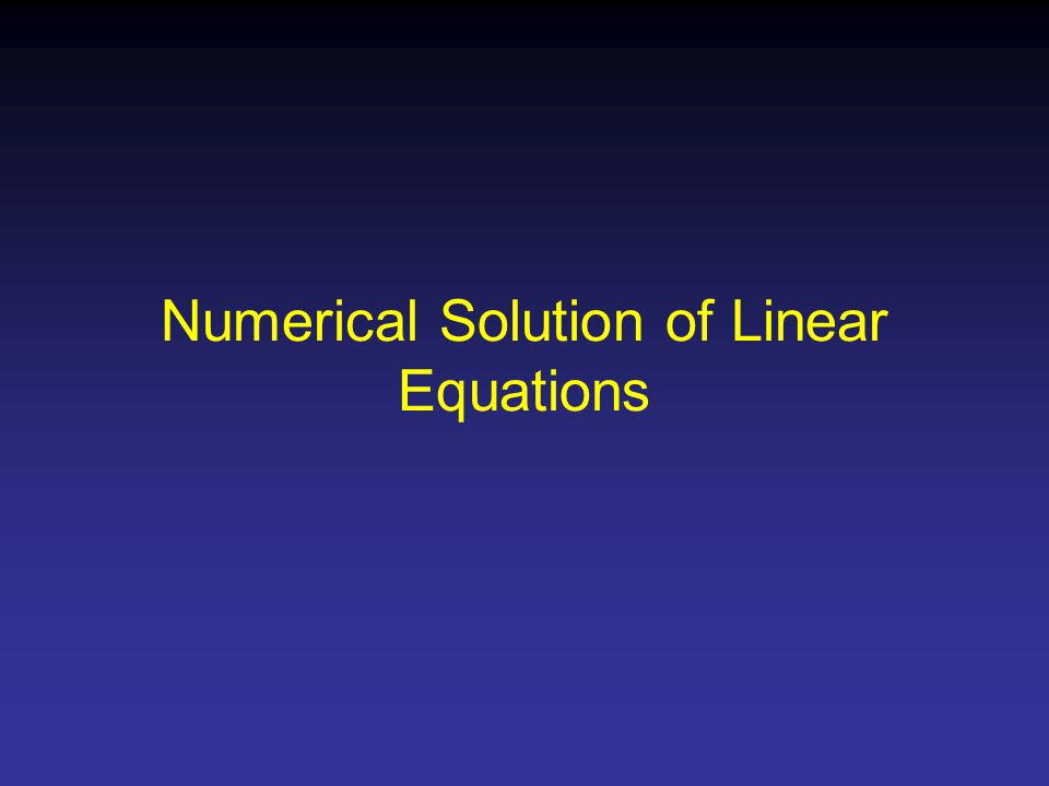 Numerical Solution of Linear Equations