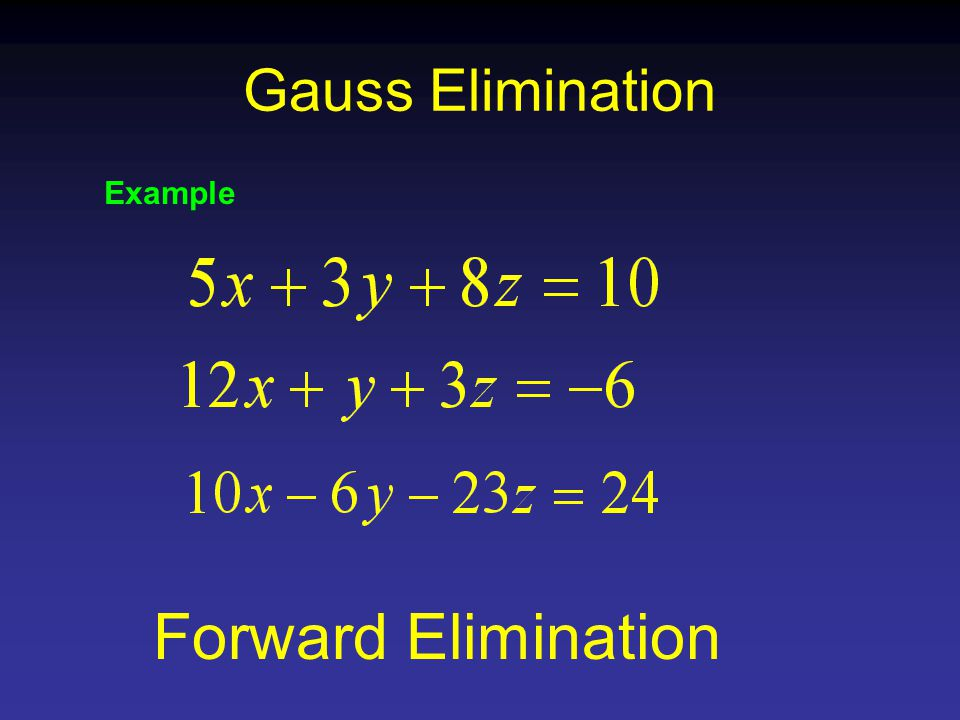 Gauss Elimination Example Forward Elimination