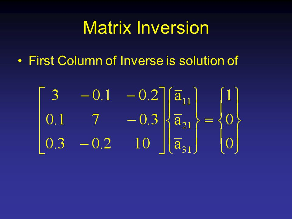 Matrix Inversion First Column of Inverse is solution of
